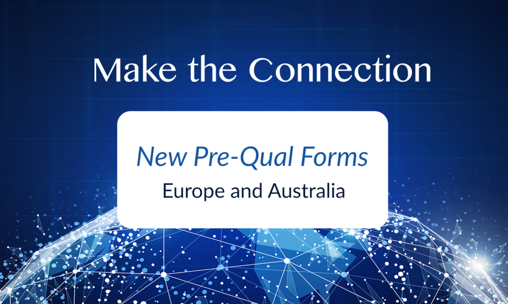 New Pre-Qual Forms for Europe and Australia